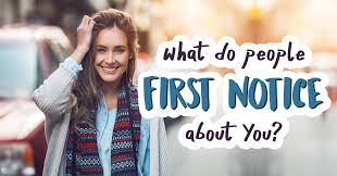 What Do You First Notice About Someone?